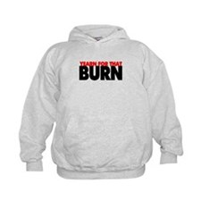 Yearn For That Burn Hoodie