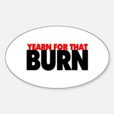 Yearn For That Burn Sticker (Oval)