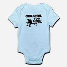 Curl Until Your Hurl Infant Bodysuit