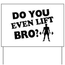 Do You Even Lift Bro? Yard Sign