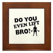 Do You Even Lift Bro? Framed Tile