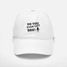 Do You Even Lift Bro? Baseball Baseball Cap
