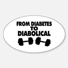 From Diabetes To Diabolical Sticker (Oval)