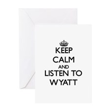 Keep Calm and Listen to Wyatt Greeting Cards