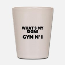 What's My Sign Gym N' I Shot Glass