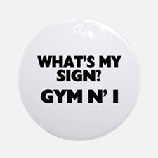 What's My Sign Gym N' I Ornament (Round)