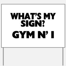 What's My Sign Gym N' I Yard Sign
