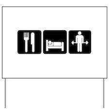 Man Eat Sleep Lift Weights Yard Sign