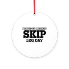 Friends Don't Let Friends Skip Le Ornament (Round)