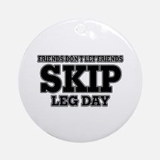 Friends Don't Let Friends Skip Le Ornament (Round)