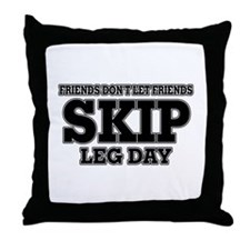 Friends Don't Let Friends Skip Leg Da Throw Pillow
