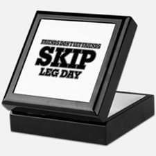 Friends Don't Let Friends Skip Leg Da Keepsake Box
