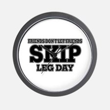 Friends Don't Let Friends Skip Leg Day Wall Clock