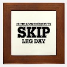 Friends Don't Let Friends Skip Leg Day Framed Tile