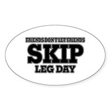 Friends Don't Let Friends Skip Leg Decal