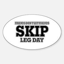 Friends Don't Let Friends Skip Leg Sticker (Oval)