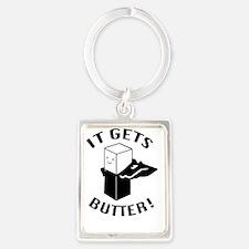 it gets butter Portrait Keychain