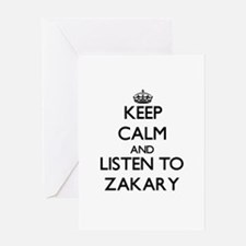 Keep Calm and Listen to Zakary Greeting Cards