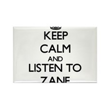 Keep Calm and Listen to Zane Magnets
