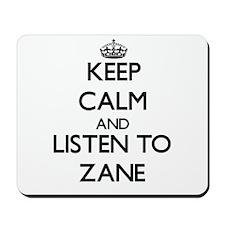 Keep Calm and Listen to Zane Mousepad
