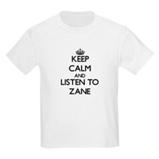 Keep Calm and Listen to Zane T-Shirt