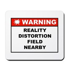 WARNING: Reality Distortion Field Mousepad