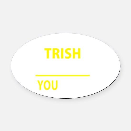 Cute Trish Oval Car Magnet