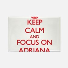 Keep Calm and focus on Adriana Magnets