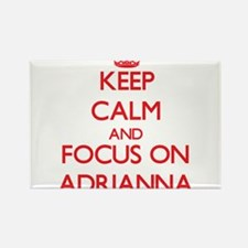Keep Calm and focus on Adrianna Magnets