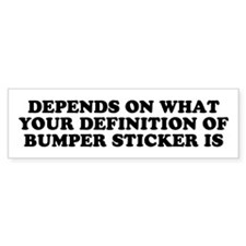 Depends What Your Definition Of Bumper Sticker Is
