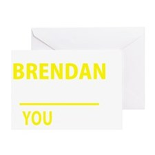 Unique Brendan Greeting Card
