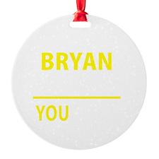 Unique Bryan Ornament
