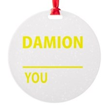 Cute Damion's Round Ornament