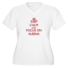 Keep Calm and focus on Aleena Plus Size T-Shirt