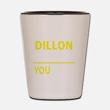 Cute Dillon Shot Glass