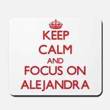 Keep Calm and focus on Alejandra Mousepad