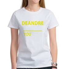 Funny Deandre Tee