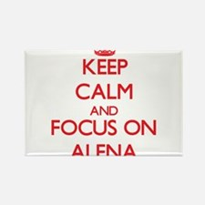 Keep Calm and focus on Alena Magnets