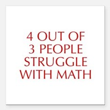 "4-OUT-OF-3-PEOPLE-OPT-RED Square Car Magnet 3"" x 3"