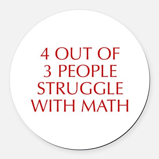 4-OUT-OF-3-PEOPLE-OPT-RED Round Car Magnet