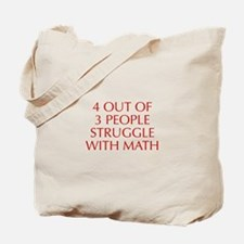 4-OUT-OF-3-PEOPLE-OPT-RED Tote Bag