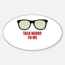 Cute Talk nerdy to me Sticker (Oval)