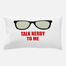 Cute Talk nerdy to me Pillow Case