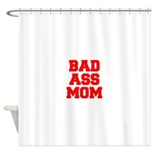 bad-ass-mom-FRESH-RED Shower Curtain