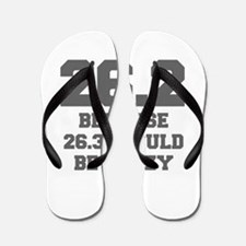 BECAUSE-26.3-WOULD-BE-CRAZY-FRESH-GRAY Flip Flops