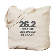 BECAUSE-26.3-WOULD-BE-CRAZY-FRESH-GRAY Tote Bag