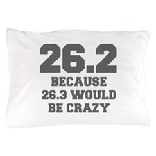 BECAUSE-26.3-WOULD-BE-CRAZY-FRESH-GRAY Pillow Case