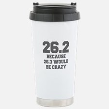 BECAUSE-26.3-WOULD-BE-CRAZY-FRESH-GRAY Travel Mug