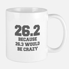 BECAUSE-26.3-WOULD-BE-CRAZY-FRESH-GRAY Mugs