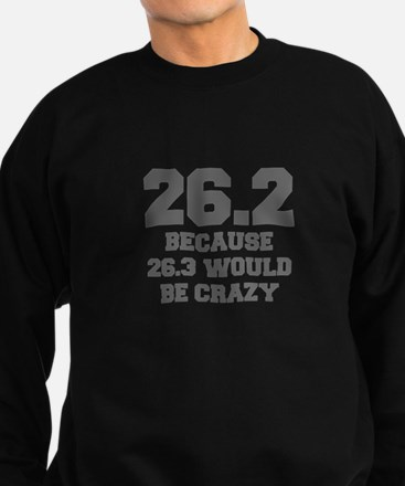 BECAUSE-26.3-WOULD-BE-CRAZY-FRESH-GRAY Sweatshirt